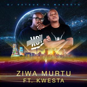 Listen to Ziwa Murtu song with lyrics from DJ Vetkuk