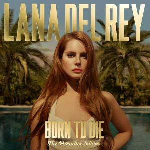 Born To Die - The Paradise Edition 2012 Lana Del Rey
