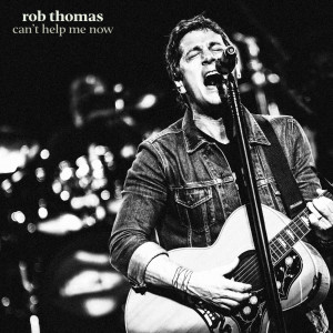 Listen to Can't Help Me Now song with lyrics from Rob Thomas