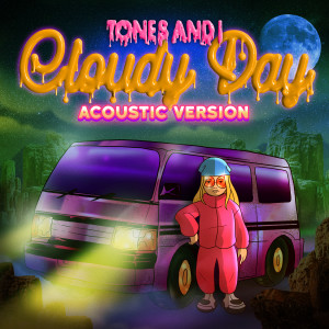 Album Cloudy Day (Acoustic) from Tones and I