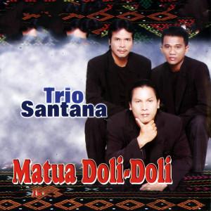 Matua Doli - Doli dari Trio Santana