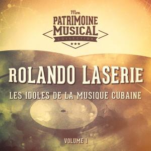 Album Les Idoles de la Musique Cubaine: Rolando Laserie, Vol. 1 from Rolando Laserie