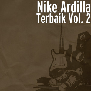 Terbaik, Vol. 2 dari Nike Ardilla