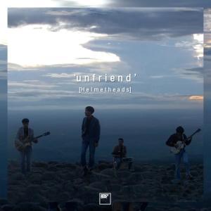 ดาวน์โหลดและฟังเพลง Unfriend พร้อมเนื้อเพลงจาก Helmetheads