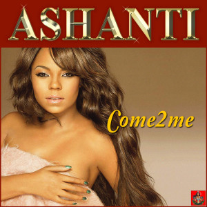 Album Come 2 Me from Ashanti