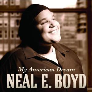 My American Dream 2009 Neal E. Boyd