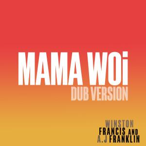 Album Mama Woi (Dub Version) from Winston Francis