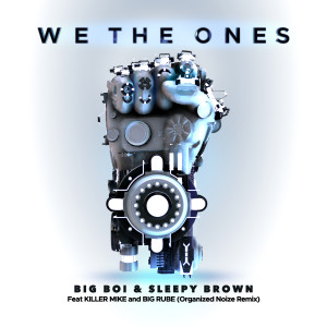 Album We The Ones (feat. Killer Mike & Big Rube) [Organized Noize Remix] from Killer Mike