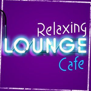 Album Relaxing Lounge Cafe from The Lounge Café