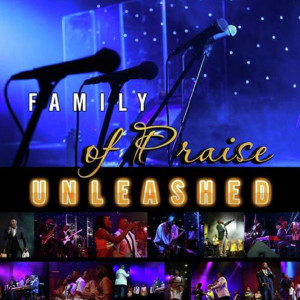 Album Unleashed from Family of Praise