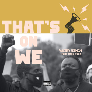 Album That's on We (Explicit) from Walter French