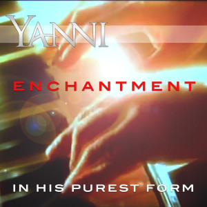 Album Enchantment – in His Purest Form from Yanni
