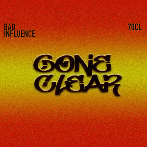 Album Bad Influence - (Gone Clear) from Bad Influence