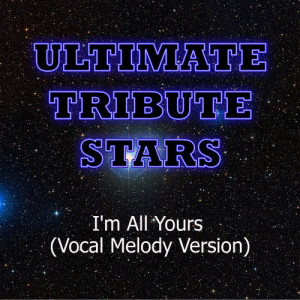 Ultimate Tribute Stars的專輯Jay Sean feat. Pitbull - I'm All Yours (Vocal Melody Version)