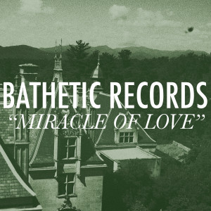 Album Miracle of Love: A Bathetic Records Compilation from Compilation