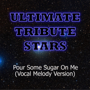 Ultimate Tribute Stars的專輯Tom Cruise - Pour Some Sugar On Me (Vocal Melody Version)