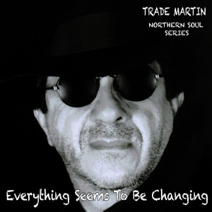 Album Everything Seems To Be Changing from Trade Martin