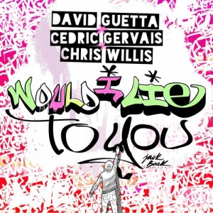 David Guetta的專輯Would I Lie To You
