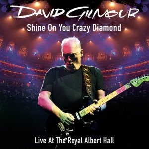 Album Shine On You Crazy Diamond (Parts 1-5) (Live At The Royal Albert Hall) from David Gilmour