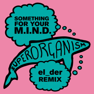 Album Something For Your M.I.N.D. from Superorganism