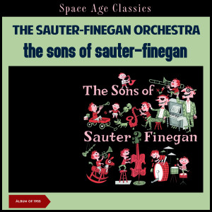 Album The Sons of Sauter-Finegan (Album of 1956) from The Sauter-Finegan Orchestra