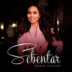 Album Sebentar from Dayang Nurfaizah