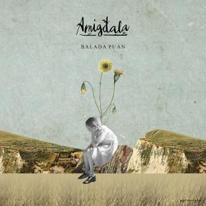 Tuhan Sebut Sia-Sia dari Amígdala