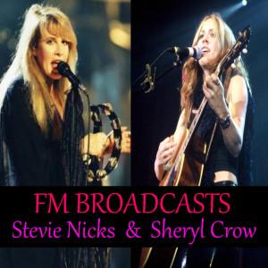 Album FM Broadcasts Stevie Nicks & Sheryl Crow from Sheryl Crow