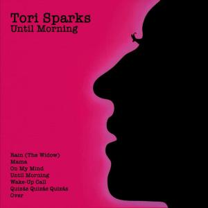 Album Until Morning/Come Out of the Dark from Tori Sparks