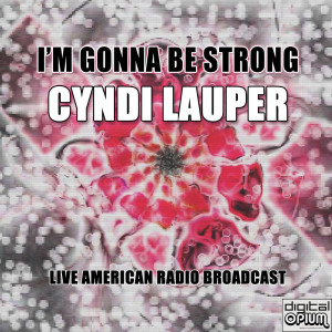 Cyndi Lauper的專輯I'm Gonna Be Strong (Live)