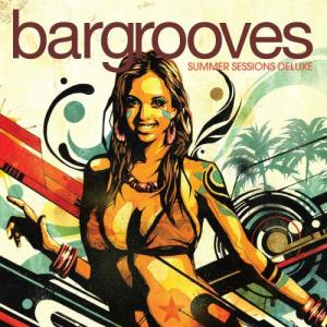 Album Bargrooves Summer Sessions Deluxe from Bargrooves Summer Sessions