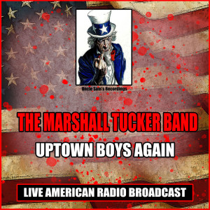 Album Uptown Boys Again from The Marshall Tucker Band