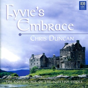 Album Fyvie's Embrace: The Golden Age of the Scottish Fiddle from Catherine Strutt