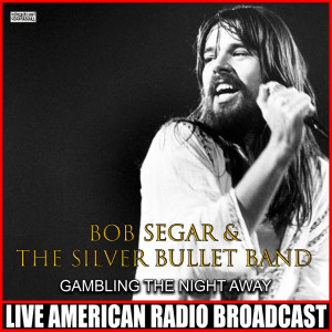 Album Gambling The Night Away from Bob Seger & The Silver Bullet Band
