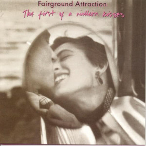 Album The First Of A Million Kisses from Fairground Attraction