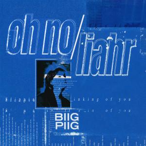 Album Oh No / Liahr from Biig Piig