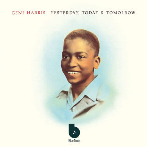 Album Yesterday, Today & Tomorrow from Gene Harris & The Three Sounds