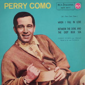 Album When I Fall In Love /Between The Devil And The Deep Blue Sea from Perry Como