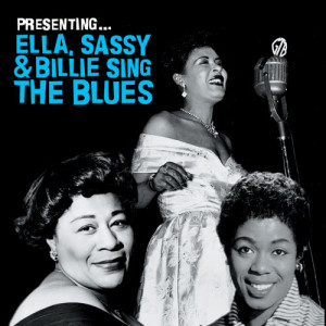Billie Holiday的專輯Presenting… Ella, Sassy & Billie Sing the Blues