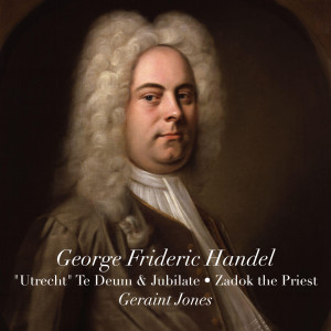 """Album Handel: """"Utrecht"""" Te Deum & Jubilate - Zadok the Priest from Geraint Jones Orchestra"""
