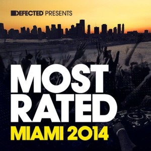 Album Defected Presents Most Rated Miami 2014 from Various Artists