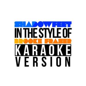 Karaoke - Ameritz的專輯Shadowfeet (In the Style of Brooke Fraser) [Karaoke Version] - Single