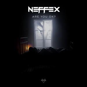 Are You Ok? (Explicit) dari NEFFEX