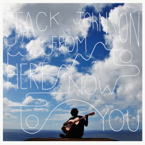 Jack Johnson的專輯From Here To Now To You