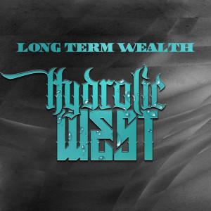 Album Long Term Wealth from Hydrolic West