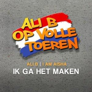 Album Ik Ga Het Maken (feat. Ali B) from I Am Aisha