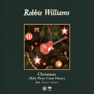 Christmas (Baby Please Come Home) dari Robbie Williams