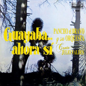 Album Guayaba…Ahora Sí from Pancho El Bravo Y Su Orquesta