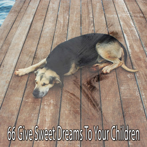 Album 66 Give Sweet Dreams to Your Children from Sounds of Nature Relaxation