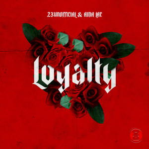 Album Loyalty from 23 Unofficial